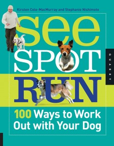See Spot Run - 100 Ways to Work out with Your Dog (Book)